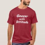 Geezer with Attitude T-Shirt