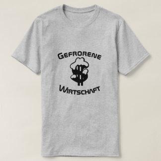 Gefrorene Wirtschaft, frozen economy in German T-Shirt