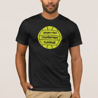 Gegen den modernen Fußball T-Shirt
