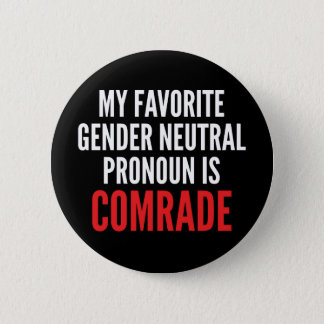 Gender Neutral Pronoun Comrade Button