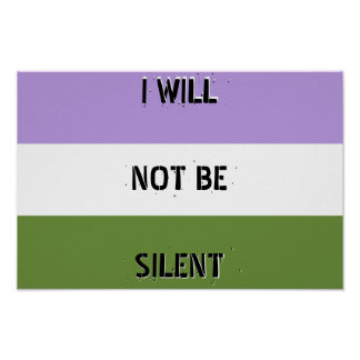 "Genderqueer ""I Will Not Be Silent"" Poster"