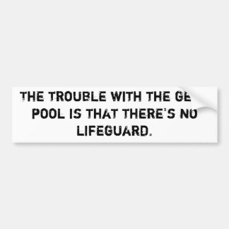 Gene Pool Bumper Sticker