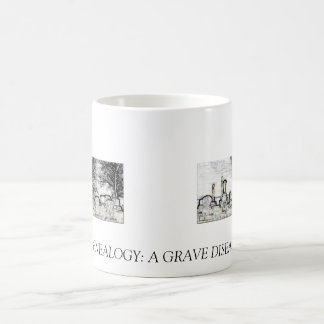GENEALOGY:  A GRAVE DISEASE COFFEE MUG