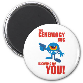 Genealogy Bug Coming For YOU 6 Cm Round Magnet
