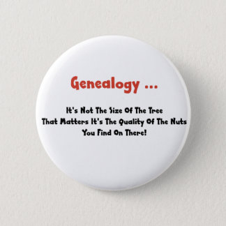 Genealogy ... It's Not The Size Of The Tree 6 Cm Round Badge
