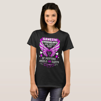 Genetic Counselors Are Gods Angels On Earth Tshirt