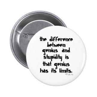 Genius and Stupidity 6 Cm Round Badge