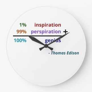 Genius is 1% inspiration and 99% perspiration large clock