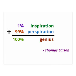 Genius is 1% inspiration and 99% perspiration postcard
