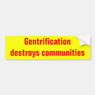 gentrification destroys communities bumpersticker bumper sticker