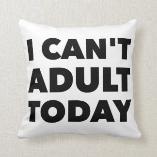 GENYOLO I CAN'T ADULT TODAY PILLOW