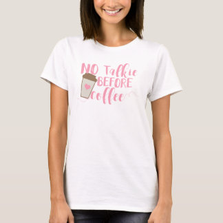 GENYOLO No Talkie Before Coffee T-Shirt