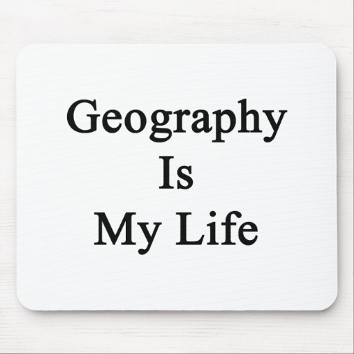 Geography Is My Life Mousepads