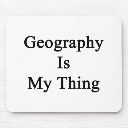 Geography Is My Thing Mousepads