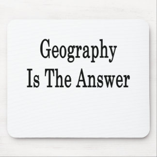 Geography Is The Answer Mouse Pad