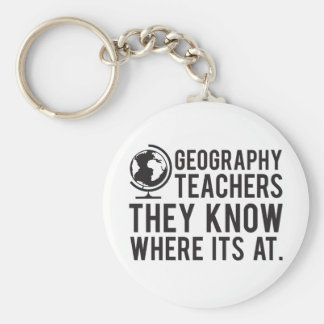 Geography Teachers, they know where it's at. Key Ring