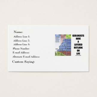Geologists Have A Layered Outlook On Life (Humor) Business Card