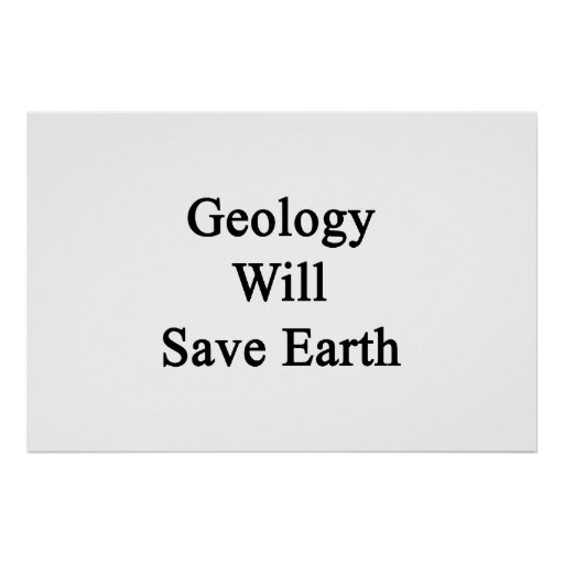 Geology Will Save Earth Posters