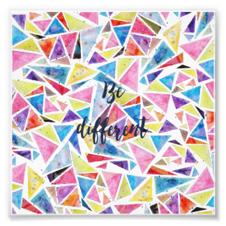 "geometric triangles pattern ""be different"" quote photo print"