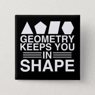 Geometry Keeps you in Shape Math Pun Joke 15 Cm Square Badge