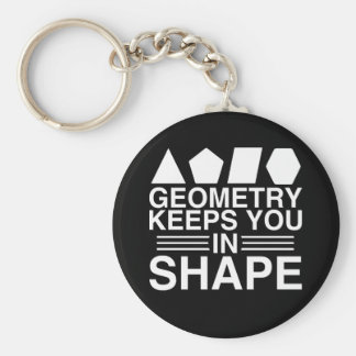 Geometry Keeps you in Shape Math Pun Joke Key Ring