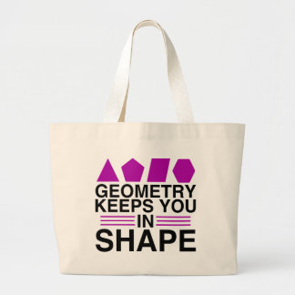 Geometry Keeps you in Shape Math Pun Joke Large Tote Bag