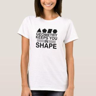Geometry Keeps you in Shape Math Pun Joke T-Shirt