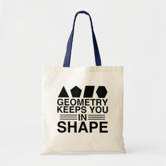 Geometry Keeps you in Shape Math Pun Joke Tote Bag