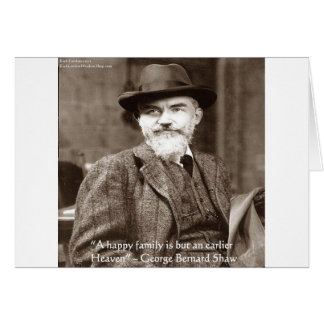 "George B Shaw ""Family/Heaven"" Wisdom Quote Gifts Card"