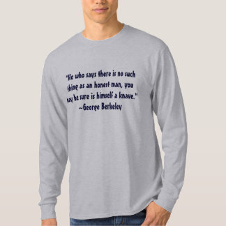 George Berkeley Honesty Quote T-shirts
