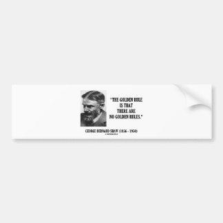 George Bernard Shaw Golden Rule No Golden Rules Car Bumper Sticker
