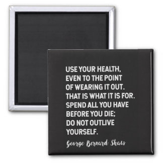 George Bernard Shaw Quote on Health / Living Magnet