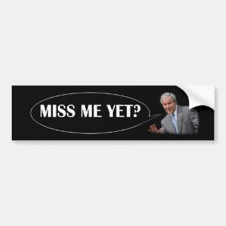George Bush - Miss Me Yet? Car Bumper Sticker