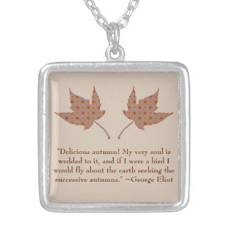 George Eliot Autumn Quote Silver Plated Necklace