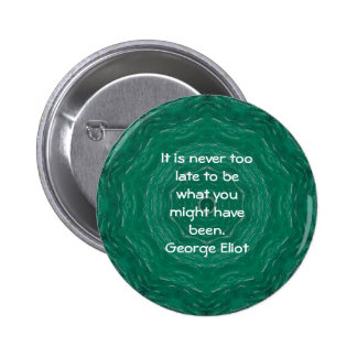 George Eliot Inspirational Motivational Quotation Buttons