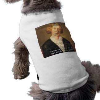 "George Eliot ""Never Too Late"" Quote Sleeveless Dog Shirt"