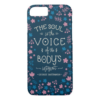 George Santayana's Quote  - The Soul is the Voice iPhone 7 Case