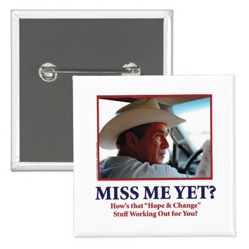 George W Bush - Miss Me Yet 15 Cm Square Badge