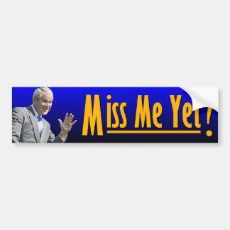 George W. Bush: Miss Me Yet? Bumper Stickers