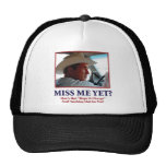 George W Bush - Miss Me Yet Hat
