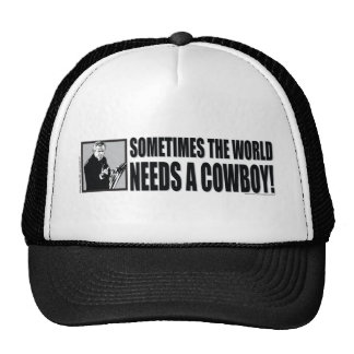 George W Bush - Sometimes the World Needs a Cowboy Cap