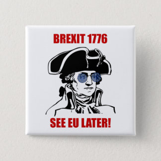 George Washington Brexit 1776 EU Flag Sunglasses 15 Cm Square Badge