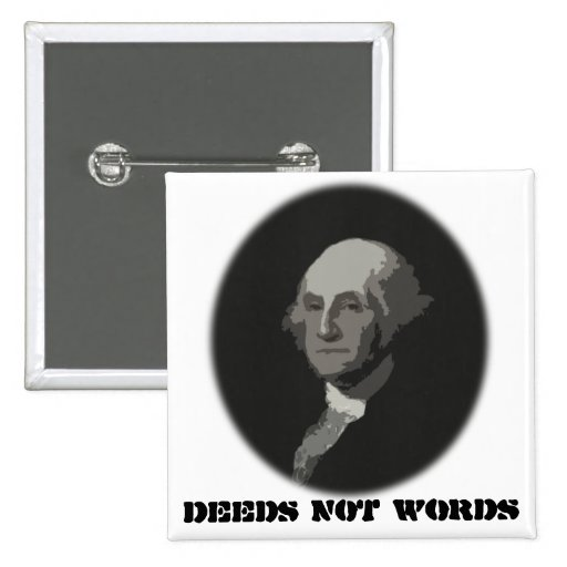 George Washington Deeds not Words American Button