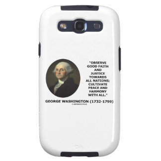 George Washington Observe Good Faith Justice Quote Samsung Galaxy S3 Cover