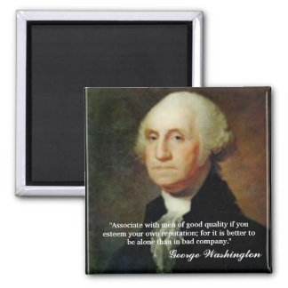 "George Washington Quote  ""Associate with..."" Magnet"