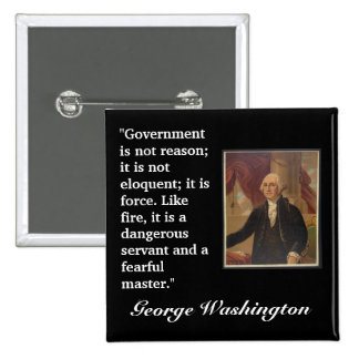"""George Washington Quote """"Government is not..."""" 15 Cm Square Badge"""