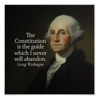 George Washington Quote on the Constitution Poster