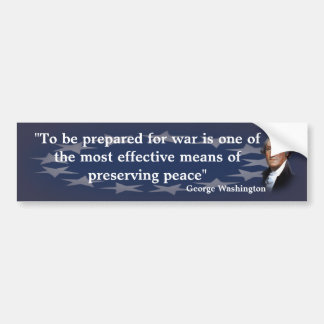 George Washington Quote on War and Peace Bumper Sticker