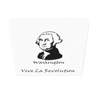 George Washington- Vive La Revolution Canvas Print