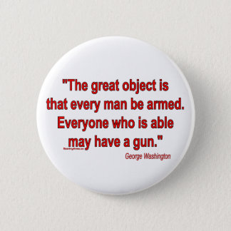 George Washington's Take on Bearing Arms 6 Cm Round Badge